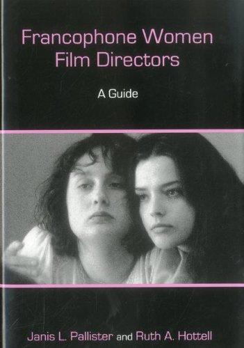 Francophone Women Film Directors: A Sequel (Hardback): Janis L. Pallister, Ruth A. Hottell