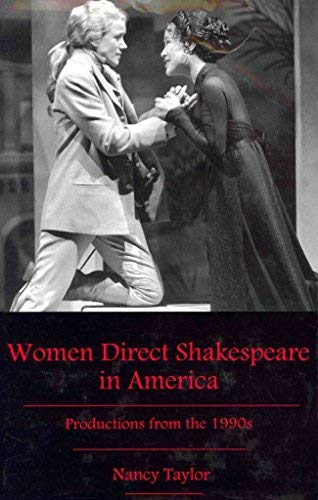 Women Direct Shakespeare in America: Productions From The 1990s (Hardback): Nancy Taylor