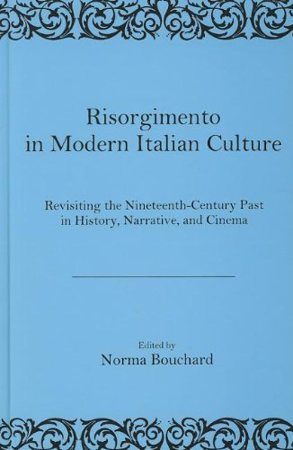 9781611473001: Risorgimento in Modern Italian Culture: Revisiting the Nineteenth Century Past in History, Narrative, and Cinema (The Fairleigh Dickinson University Press Series in Italian Studies)