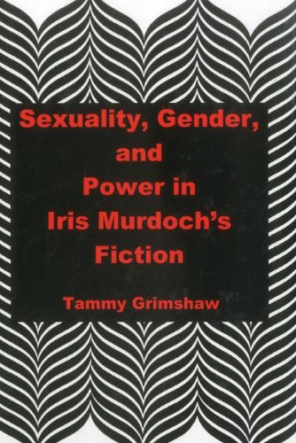 9781611473049: Sexuality, Gender, and Power in Iris Murdoch's Fiction