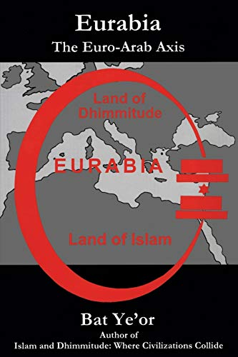 Eurabia: The Euro-Arab Axis: Bat Ye'or