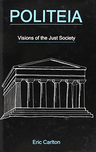 Politeia: Visions of the Just Society (Hardback): Eric Carlton