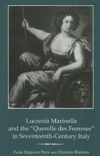 9781611473513: Lucrezia Marinella and the 'Querelle des Femmes' in Seventeenth-Century Italy (The Fairleigh Dickinson University Press Series in Italian Studies)
