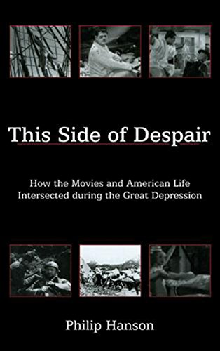 9781611473551: This Side of Despair: How the Movies and American Life Intersected during the Great Depression