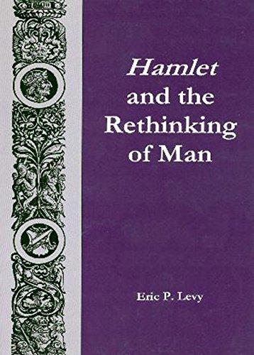 Hamlet and the Rethinking of Man (Hardback): Eric P. Levy