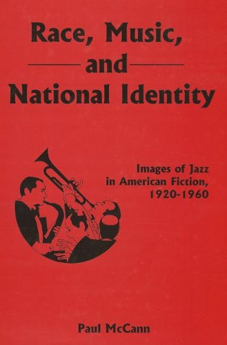 9781611473636: Race, Music, and National Identity: Images of Jazz in American Fiction, 1920-1960