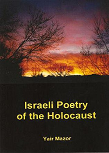 Israeli Poetry of the Holocaust (Hardback): Yair Mazor