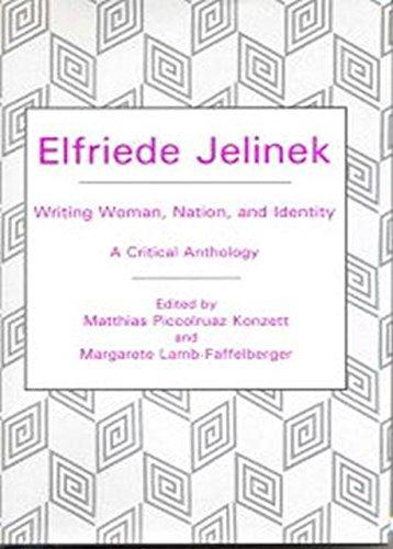 Elfriede Jelinek: Writing Woman, Nation, and Identity: A Critical Anthology (Hardback)
