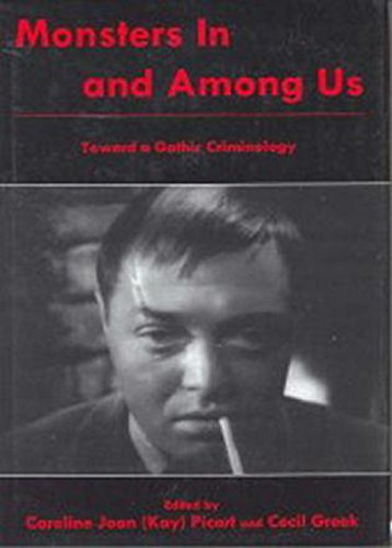 Monsters In and Among Us: Toward a Gothic Criminology (Hardback)