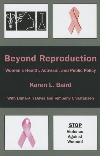 9781611473940: Beyond Reproduction: Women's Health, Activism, and Public Policy