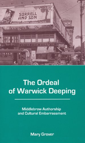 The Ordeal of Warwick Deeping: Middlebrow Authorship and Cultural Embarrassment (Hardback): Mary ...