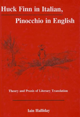 9781611474015: Huck Finn in Italian, Pinocchio in English: Theory and Praxis of Literary Translation (The Fairleigh Dickinson University Press Series in Italian Studies)