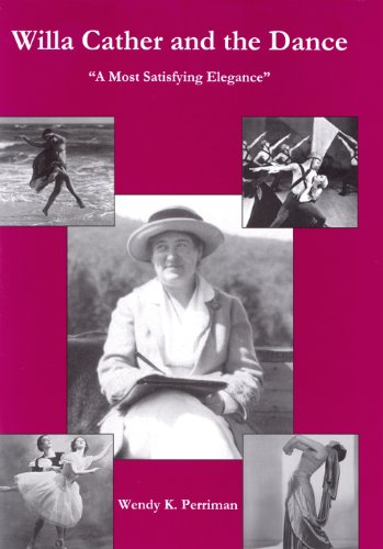 Willa Cather and the Dance: A Most Satisfying Elegance (Hardback): Wendy K. Perriman