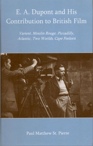 9781611474336: E. A. Dupont and His Contribution to British Film