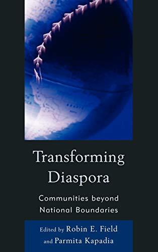 Transforming Diaspora: Communities beyond National Boundaries: Robin E. Field