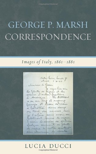 George P. Marsh Correspondence: Images of Italy, 1861-1881 (The Fairleigh Dickinson University ...