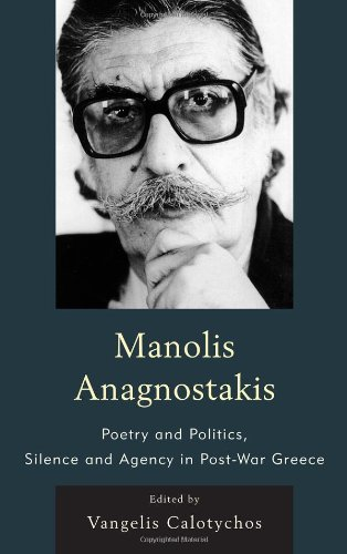 9781611474657: Manolis Anagnostakis: Poetry and Politics, Silence and Agency in Post-War Greece