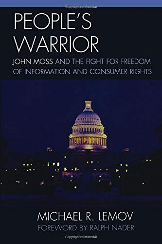 9781611474718: People's Warrior: John Moss and the Fight for Freedom of Information and Consumer Rights