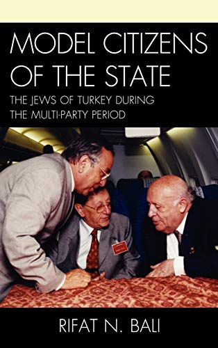 9781611475364: Model Citizens of the State: The Jews of Turkey During the Multi-Party Period