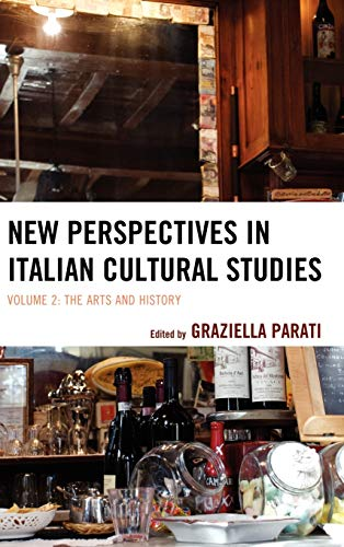 9781611475661: New Perspectives in Italian Cultural Studies: The Arts and History (The Fairleigh Dickinson University Press Series in Italian Studies)