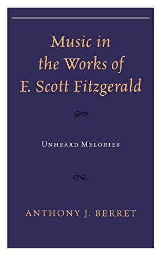 9781611475685: Music in the Works of F. Scott Fitzgerald: Unheard Melodies