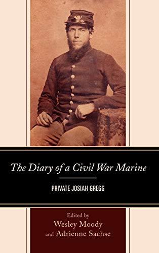 9781611475784: The Diary of a Civil War Marine: Private Josiah Gregg