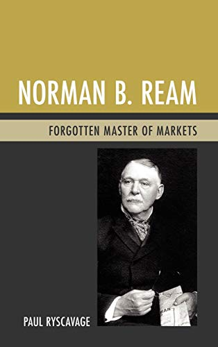 9781611475852: Norman B. Ream: Forgotten Master of Markets