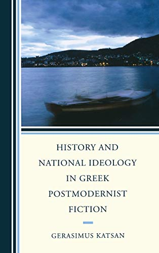 9781611475937: History and National Ideology in Greek Postmodernist Fiction