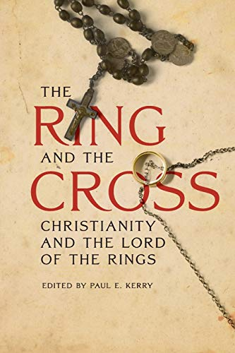 9781611476200: The Ring and the Cross: Christianity and the Lord of the Rings