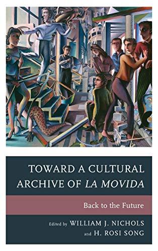 9781611476309: Toward a Cultural Archive of la Movida: Back to the Future
