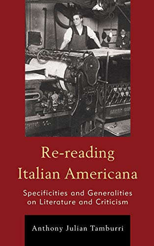 9781611476545: Re-reading Italian Americana: Specificities and Generalities on Literature and Criticism (The Fairleigh Dickinson University Press Series in Italian Studies)