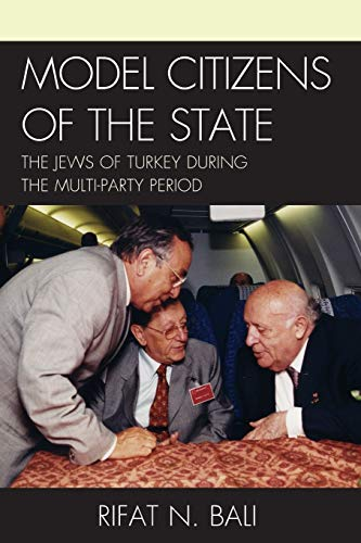 9781611476835: Model Citizens of the State: The Jews of Turkey During the Multi-Party Period