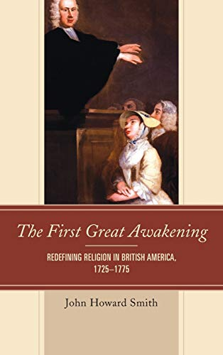9781611477146: The First Great Awakening: Redefining Religion in British America, 1725–1775