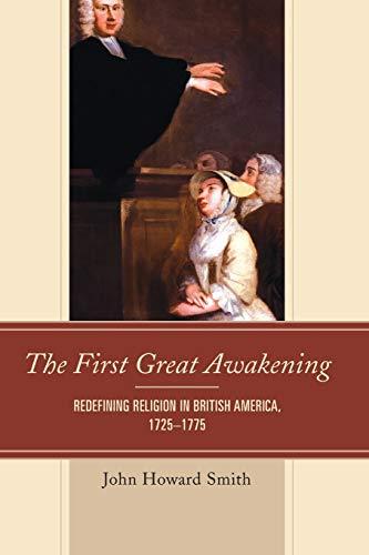 9781611477160: The First Great Awakening: Redefining Religion in British America, 1725–1775