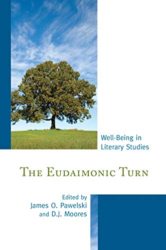 The Eudaimonic Turn: Well-Being in Literary Studies: Fairleigh Dickinson University Press