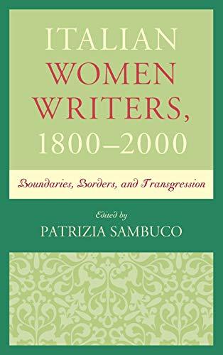 9781611477900: Italian Women Writers, 1800–2000: Boundaries, Borders, and Transgression