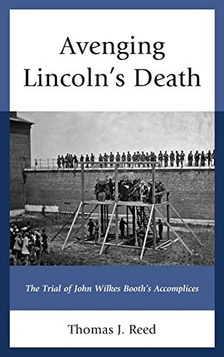9781611478273: Avenging Lincoln's Death: The Trial of John Wilkes Booth's Accomplices