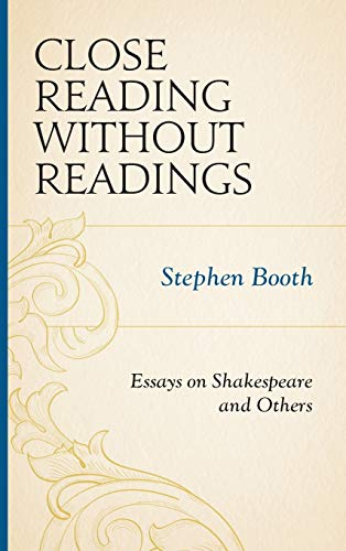 9781611478907: Close Reading Without Readings: Essays on Shakespeare and Others