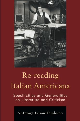 9781611479089: Re-reading Italian Americana: Specificities and Generalities on Literature and Criticism (The Fairleigh Dickinson University Press Series in Italian Studies)
