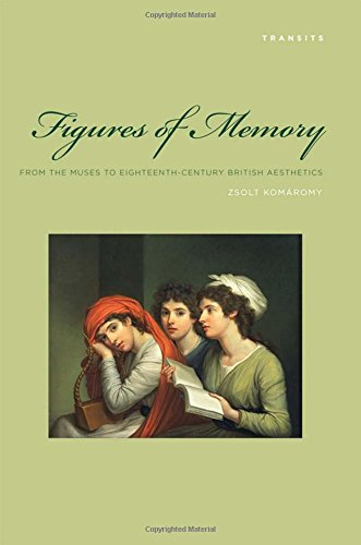 9781611480443: Figures of Memory: From the Muses to Eighteenth-Century British Aesthetics (Transits: Literature, Thought & Culture, 1650–1850)