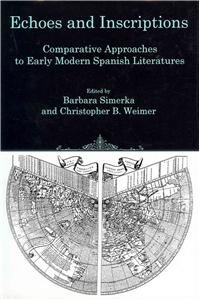 Echoes and Inscriptions: Comparative Approaches to Early: Christopher B. Weimer