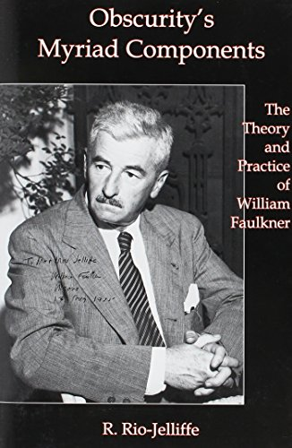 9781611481273: Obscurity's Myriad Components: The Theory and Practice of William Faulkner