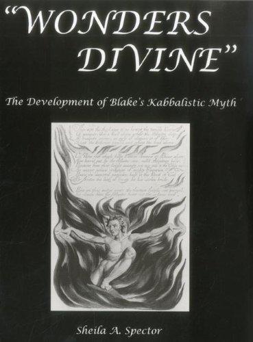 9781611481303: Wonders Divine: The Development of Blake's Kabbalistic Myth