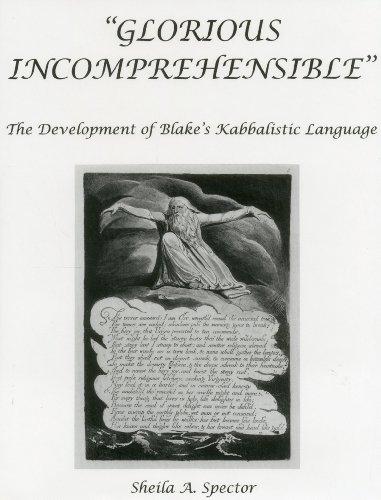 9781611481310: Glorious Incomprehensible: The Development of Blake's Kabbalistic Language