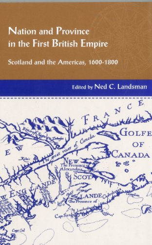 Nation and Province in the First British Empire: Scotland and the Americas, 1600-1800 (Hardback)