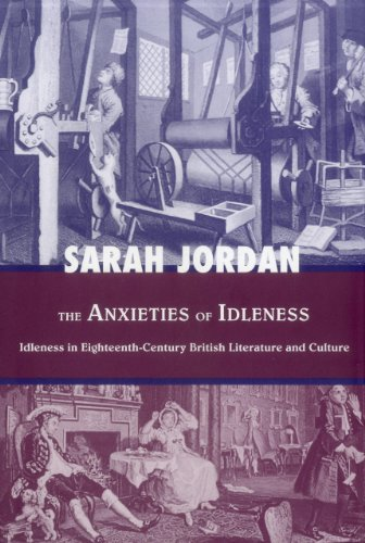 9781611481686: The Anxieties of Idleness: Idleness in Eighteenth-Century British Literature and Culture (Bucknell Studies in Eighteenth Century Literature and Culture)