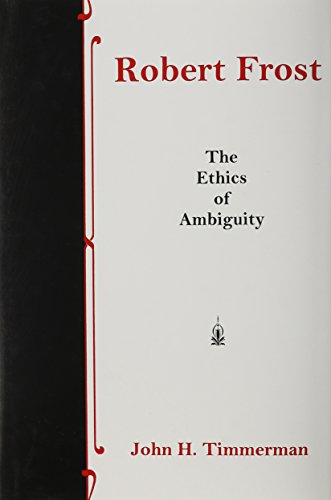 Robert Frost: The Ethics of Ambiguity (Hardback): John H. Timmerman