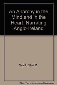 9781611481891: An 'Anarchy in the Mind and in the Heart': Narrating Anglo-Ireland