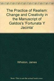 The Practice of Realism: Change and Creativity in the Manuscript of Galdos s Fortunata Y Jacinta (...