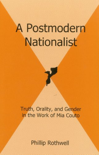 A Postmodern Nationalist: Truth, Orality, and Gender in the Work of Mia Couto (Hardback): Phillip ...